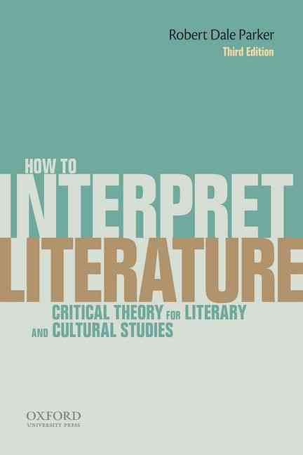 How to Interpret Literature By Parker, Robert Dale